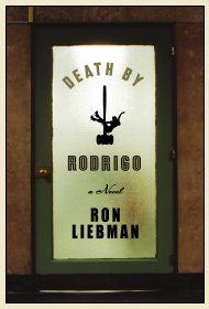 Death by Rodrigo, by Ron Liebman